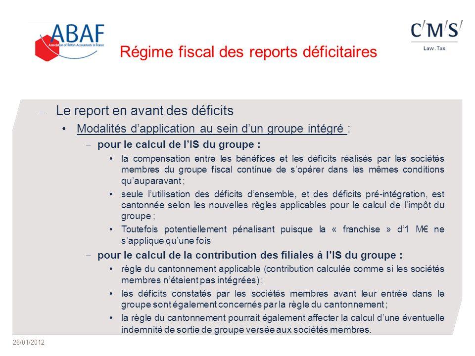 Régime fiscal des reports déficitaires Le report en avant des déficits Modalités dapplication au sein dun groupe intégré : pour le calcul de lIS du gr