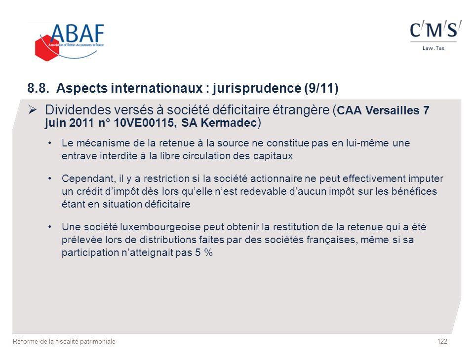 122 Réforme de la fiscalité patrimoniale 8.8. Aspects internationaux : jurisprudence (9/11) Dividendes versés à société déficitaire étrangère ( CAA Ve