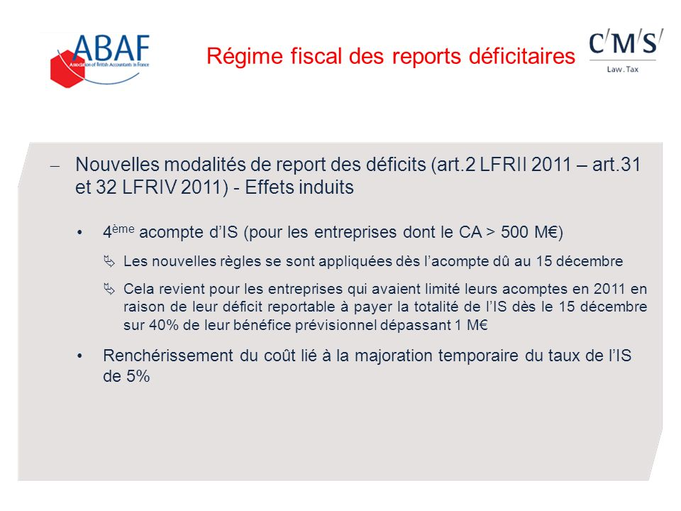 Nouvelles modalités de report des déficits (art.2 LFRII 2011 – art.31 et 32 LFRIV 2011) - Effets induits 4 ème acompte dIS (pour les entreprises dont
