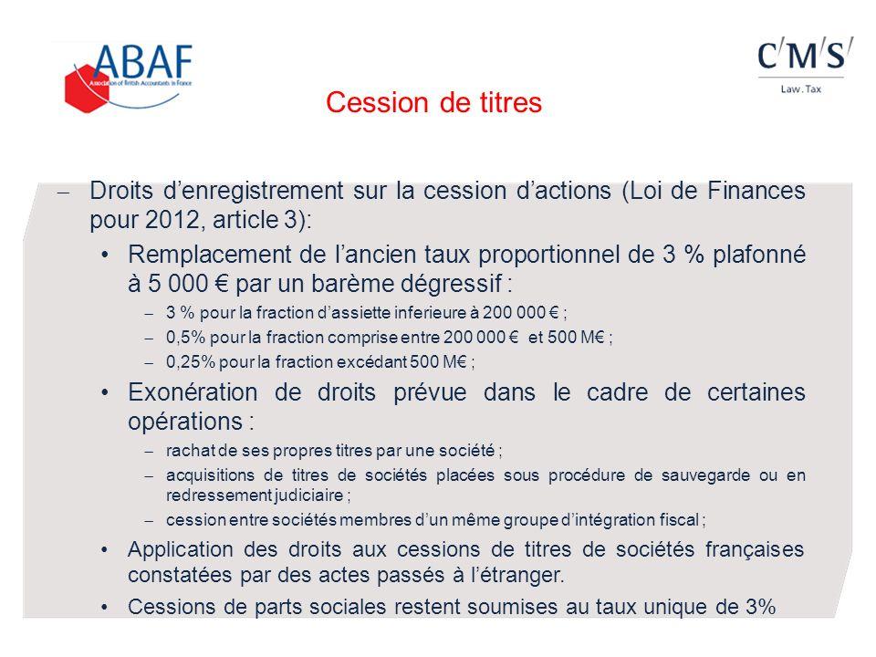 Cession de titres Droits denregistrement sur la cession dactions (Loi de Finances pour 2012, article 3): Remplacement de lancien taux proportionnel de