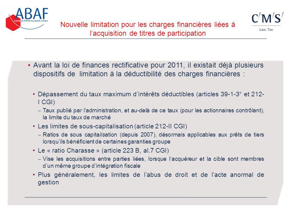 Nouvelle limitation pour les charges financières liées à lacquisition de titres de participation Avant la loi de finances rectificative pour 2011, il