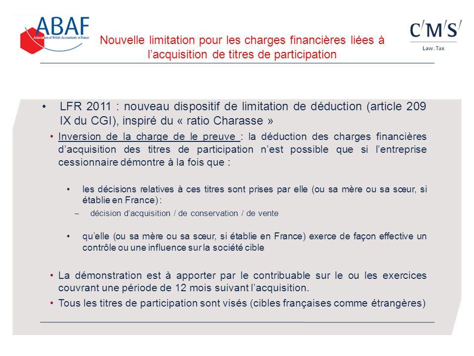 Nouvelle limitation pour les charges financières liées à lacquisition de titres de participation LFR 2011 : nouveau dispositif de limitation de déduct