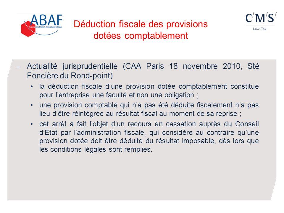 Déduction fiscale des provisions dotées comptablement Actualité jurisprudentielle (CAA Paris 18 novembre 2010, Sté Foncière du Rond-point) la déductio