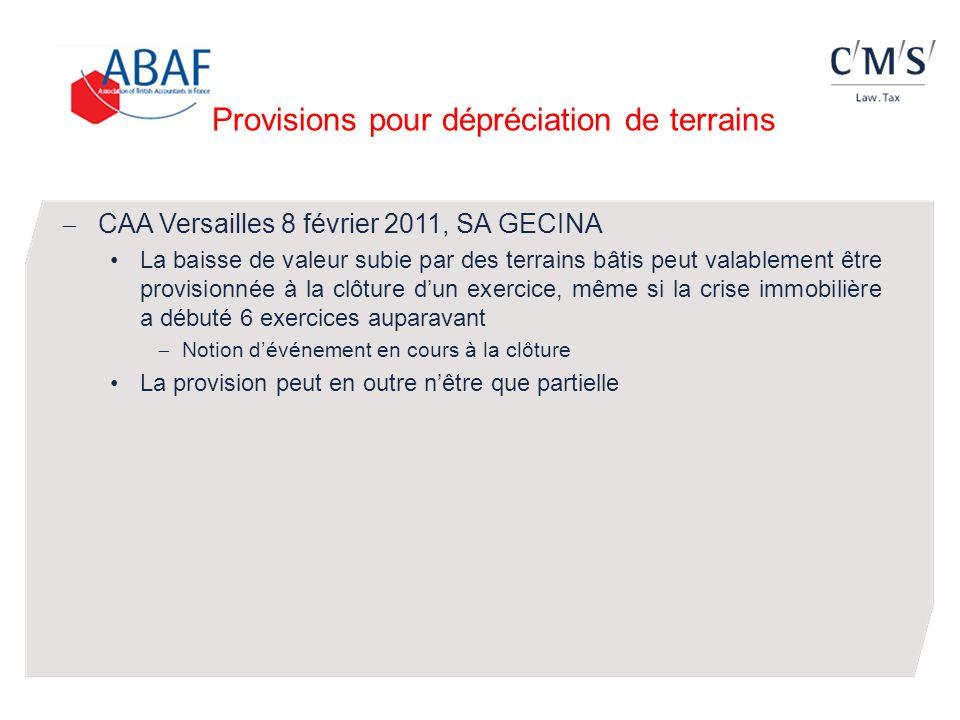 Provisions pour dépréciation de terrains CAA Versailles 8 février 2011, SA GECINA La baisse de valeur subie par des terrains bâtis peut valablement êt