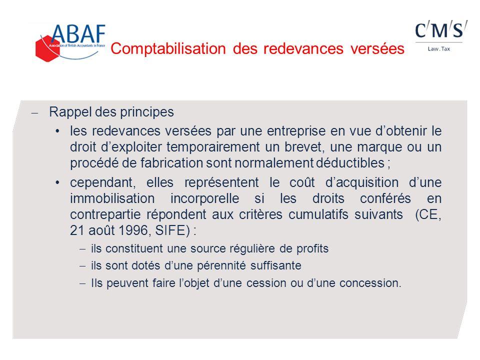 Comptabilisation des redevances versées Rappel des principes les redevances versées par une entreprise en vue dobtenir le droit dexploiter temporairem
