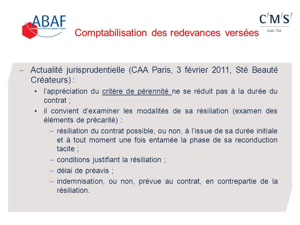 Comptabilisation des redevances versées Actualité jurisprudentielle (CAA Paris, 3 février 2011, Sté Beauté Créateurs) : lappréciation du critère de pé