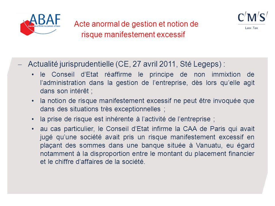 Acte anormal de gestion et notion de risque manifestement excessif Actualité jurisprudentielle (CE, 27 avril 2011, Sté Legeps) : le Conseil dEtat réaf