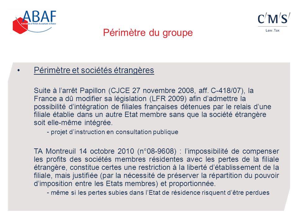 Périmètre du groupe Périmètre et sociétés étrangères Suite à larrêt Papillon (CJCE 27 novembre 2008, aff. C-418/07), la France a dû modifier sa législ