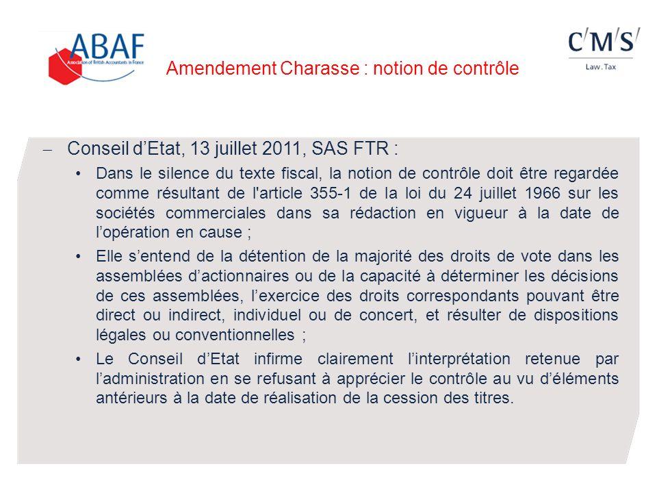 Amendement Charasse : notion de contrôle Conseil dEtat, 13 juillet 2011, SAS FTR : Dans le silence du texte fiscal, la notion de contrôle doit être re