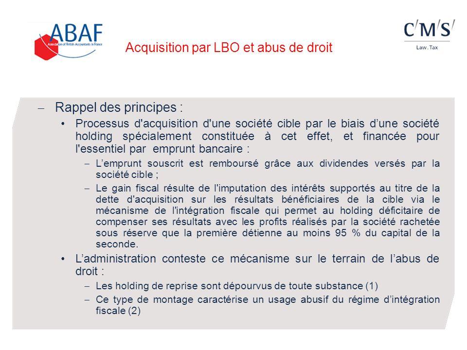 Acquisition par LBO et abus de droit Rappel des principes : Processus d'acquisition d'une société cible par le biais dune société holding spécialement