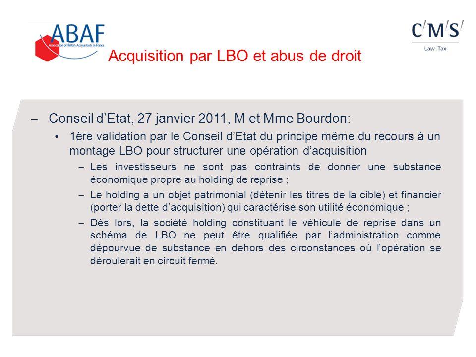 Acquisition par LBO et abus de droit Conseil dEtat, 27 janvier 2011, M et Mme Bourdon: 1ère validation par le Conseil dEtat du principe même du recour