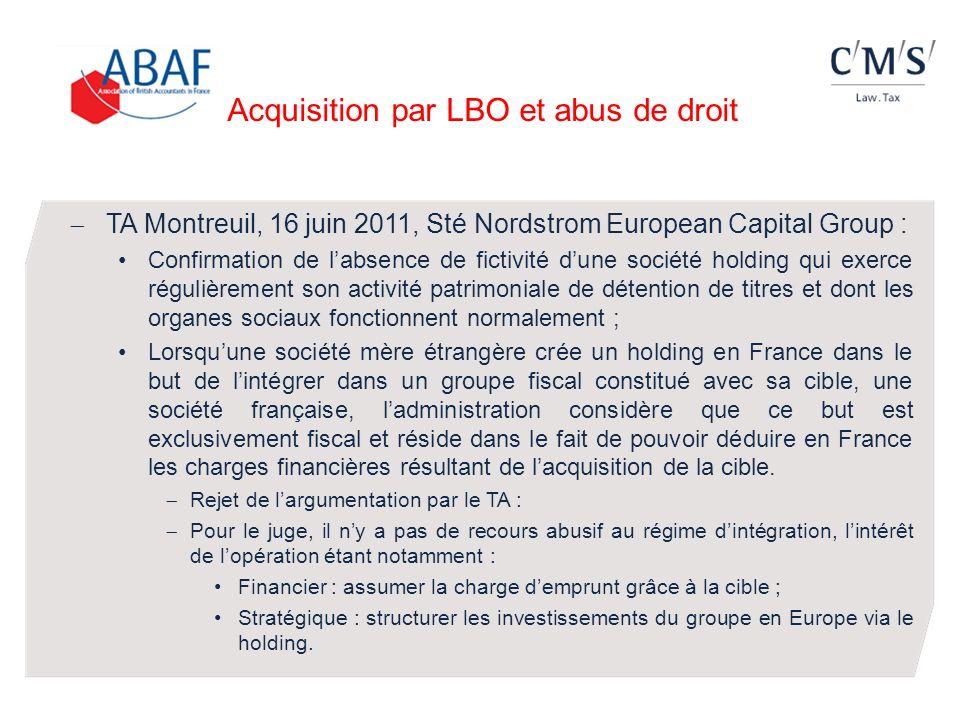 Acquisition par LBO et abus de droit TA Montreuil, 16 juin 2011, Sté Nordstrom European Capital Group : Confirmation de labsence de fictivité dune soc