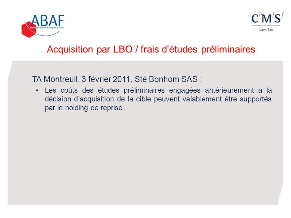 Acquisition par LBO / frais détudes préliminaires TA Montreuil, 3 février 2011, Sté Bonhom SAS : Les coûts des études préliminaires engagées antérieur