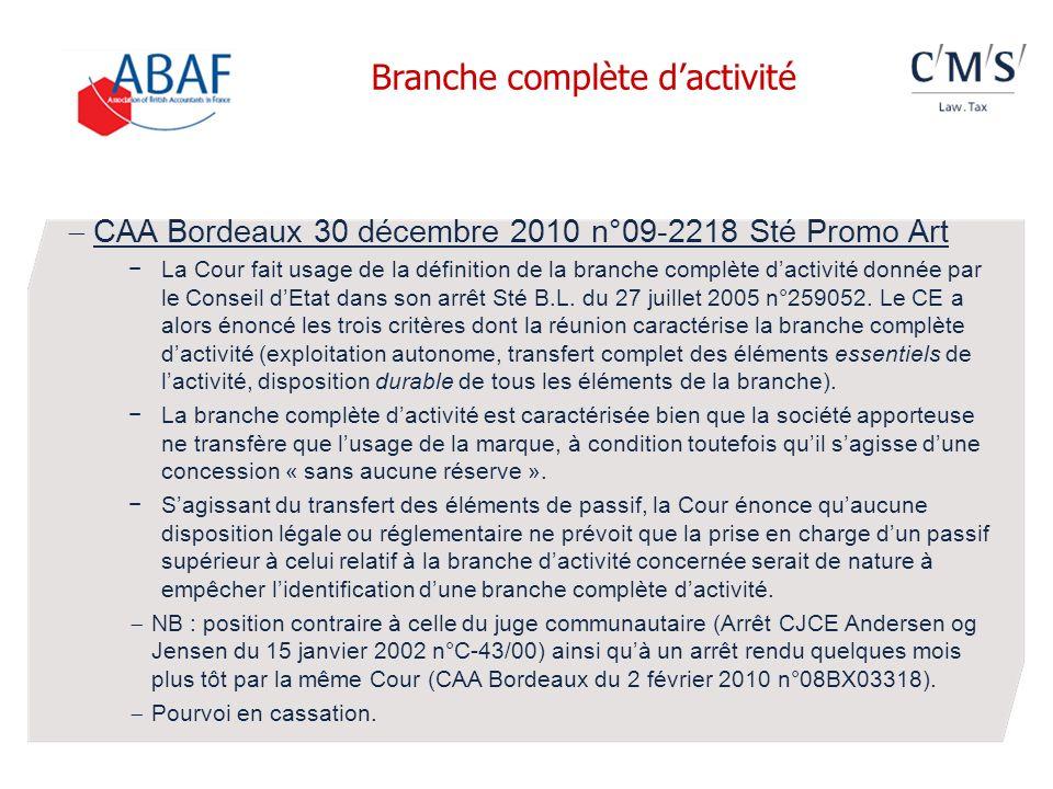 CAA Bordeaux 30 décembre 2010 n°09-2218 Sté Promo Art La Cour fait usage de la définition de la branche complète dactivité donnée par le Conseil dEtat