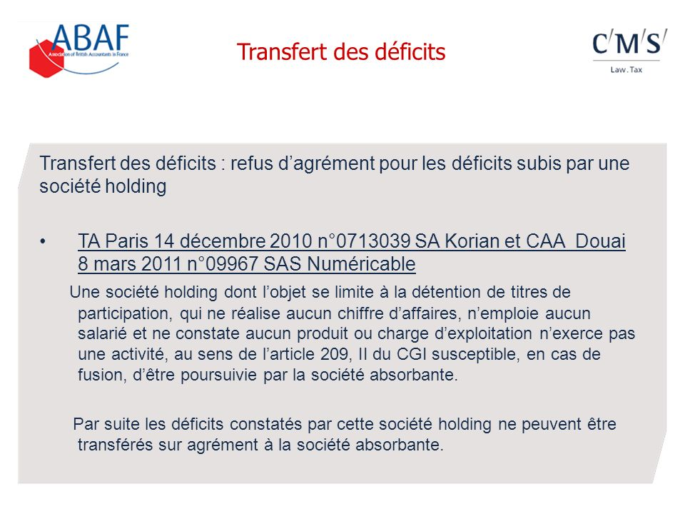 Transfert des déficits : refus dagrément pour les déficits subis par une société holding TA Paris 14 décembre 2010 n°0713039 SA Korian et CAA Douai 8