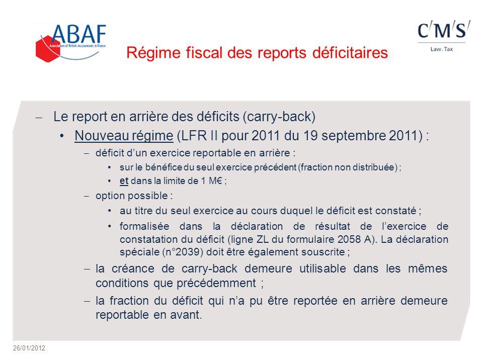 Régime fiscal des reports déficitaires Le report en arrière des déficits (carry-back) Nouveau régime (LFR II pour 2011 du 19 septembre 2011) : déficit