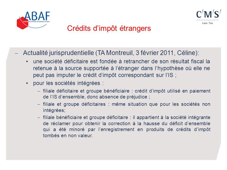 Crédits dimpôt étrangers Actualité jurisprudentielle (TA Montreuil, 3 février 2011, Céline): une société déficitaire est fondée à retrancher de son ré