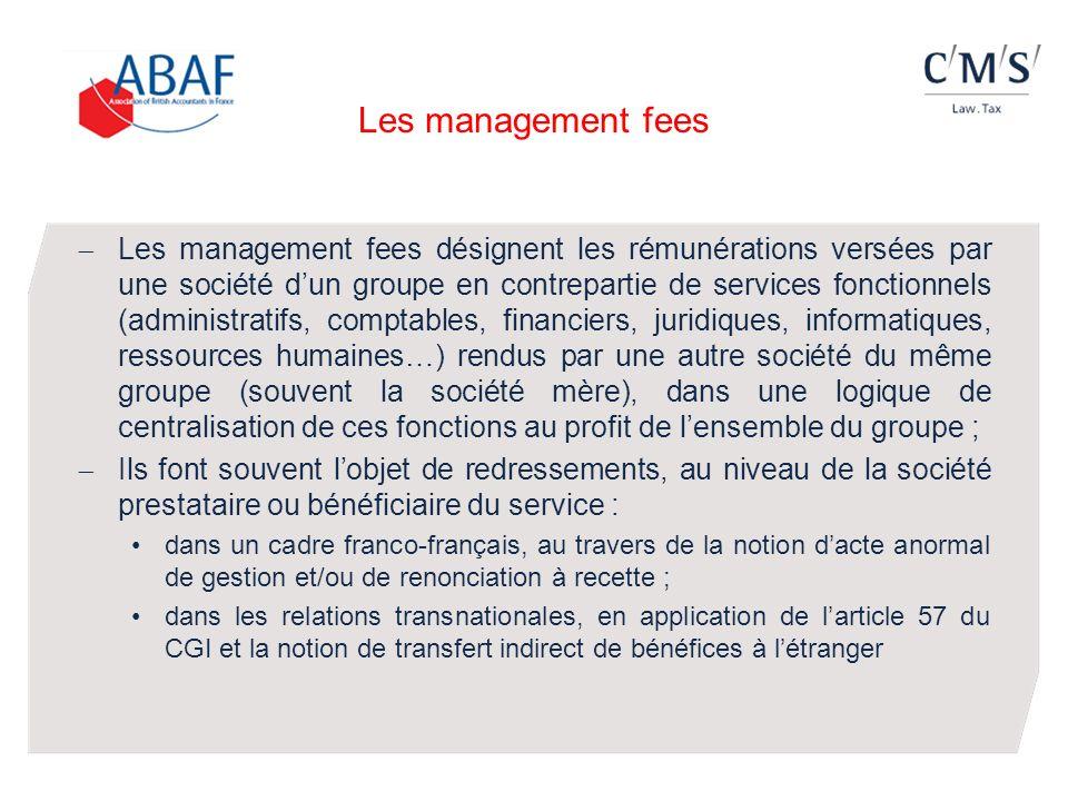 Les management fees Les management fees désignent les rémunérations versées par une société dun groupe en contrepartie de services fonctionnels (admin