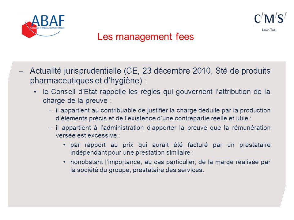 Les management fees Actualité jurisprudentielle (CE, 23 décembre 2010, Sté de produits pharmaceutiques et dhygiène) : le Conseil dEtat rappelle les rè