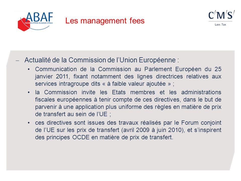Les management fees Actualité de la Commission de lUnion Européenne : Communication de la Commission au Parlement Européen du 25 janvier 2011, fixant