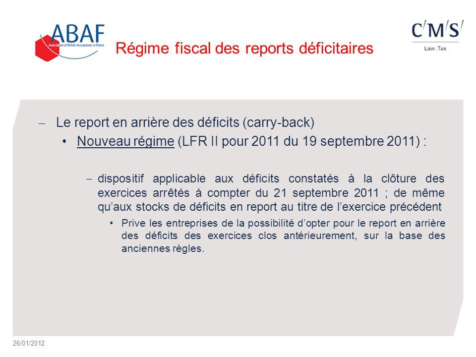 Régime fiscal des reports déficitaires Le report en arrière des déficits (carry-back) Nouveau régime (LFR II pour 2011 du 19 septembre 2011) : disposi