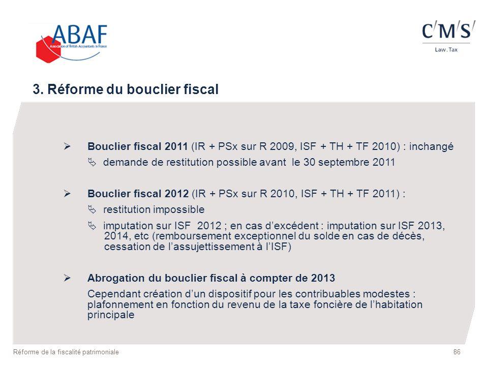 Bouclier fiscal 2011 (IR + PSx sur R 2009, ISF + TH + TF 2010) : inchangé demande de restitution possible avant le 30 septembre 2011 Bouclier fiscal 2