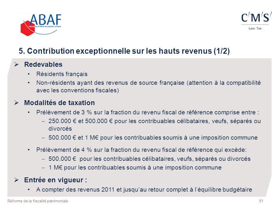 91 Réforme de la fiscalité patrimoniale 5. Contribution exceptionnelle sur les hauts revenus (1/2) Redevables Résidents français Non-résidents ayant d