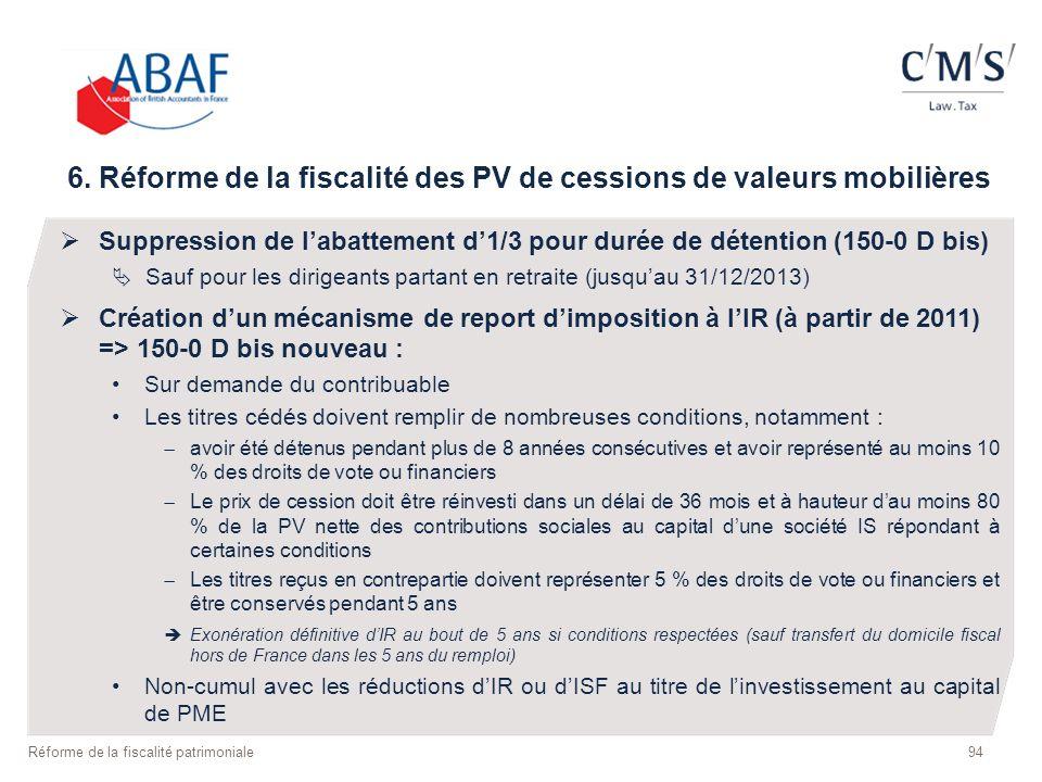 94 Réforme de la fiscalité patrimoniale 6. Réforme de la fiscalité des PV de cessions de valeurs mobilières Suppression de labattement d1/3 pour durée