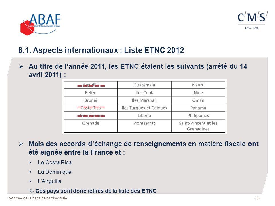 Au titre de lannée 2011, les ETNC étaient les suivants (arrêté du 14 avril 2011) : Mais des accords déchange de renseignements en matière fiscale ont