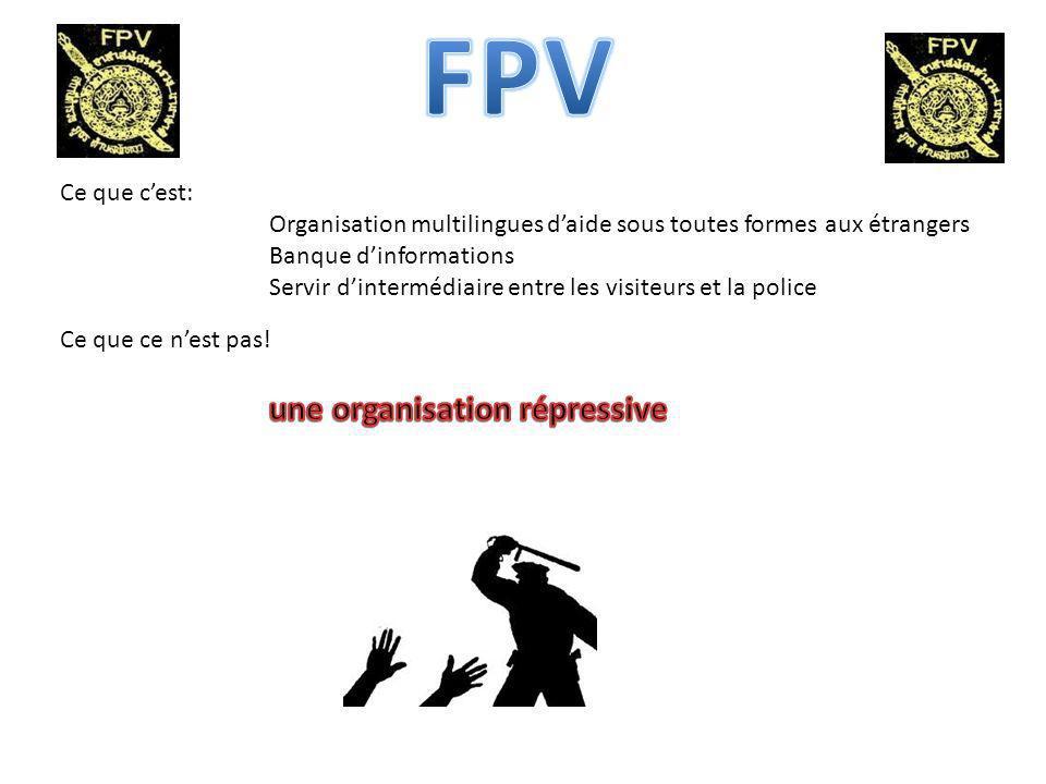 Ce que cest: Organisation multilingues daide sous toutes formes aux étrangers Banque dinformations Servir dintermédiaire entre les visiteurs et la police