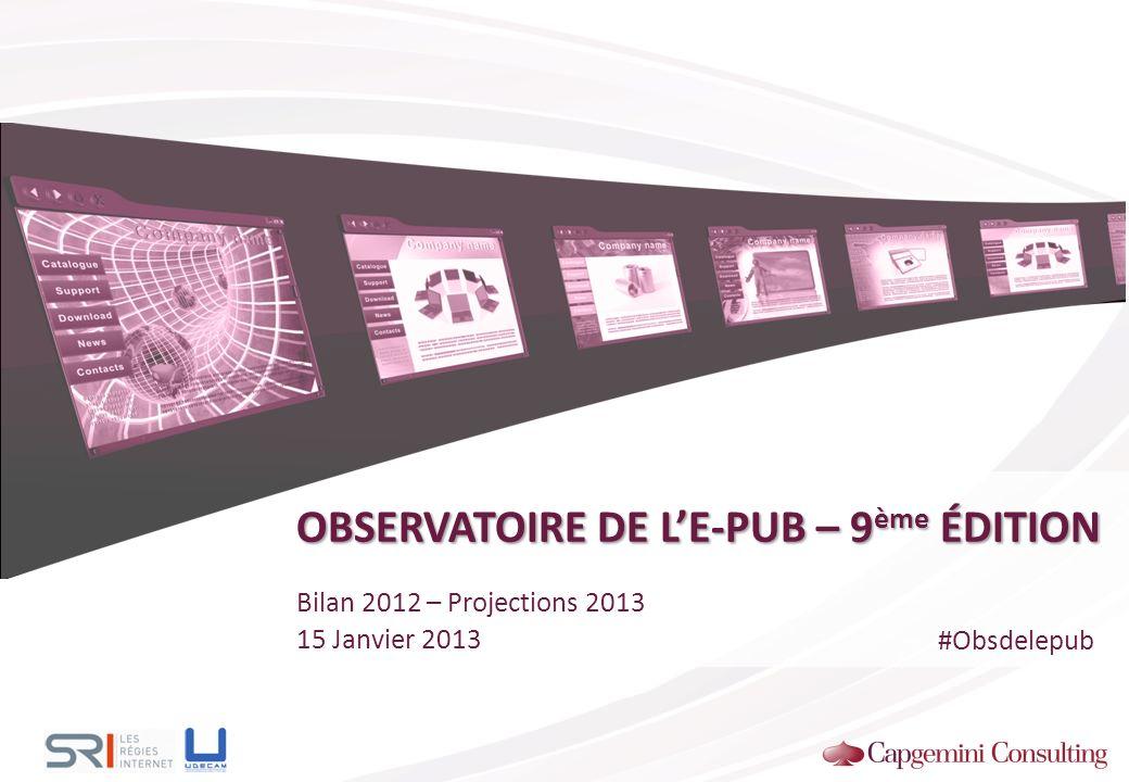 OBSERVATOIRE DE LE-PUB – 9 ème ÉDITION Bilan 2012 – Projections 2013 15 Janvier 2013 #Obsdelepub