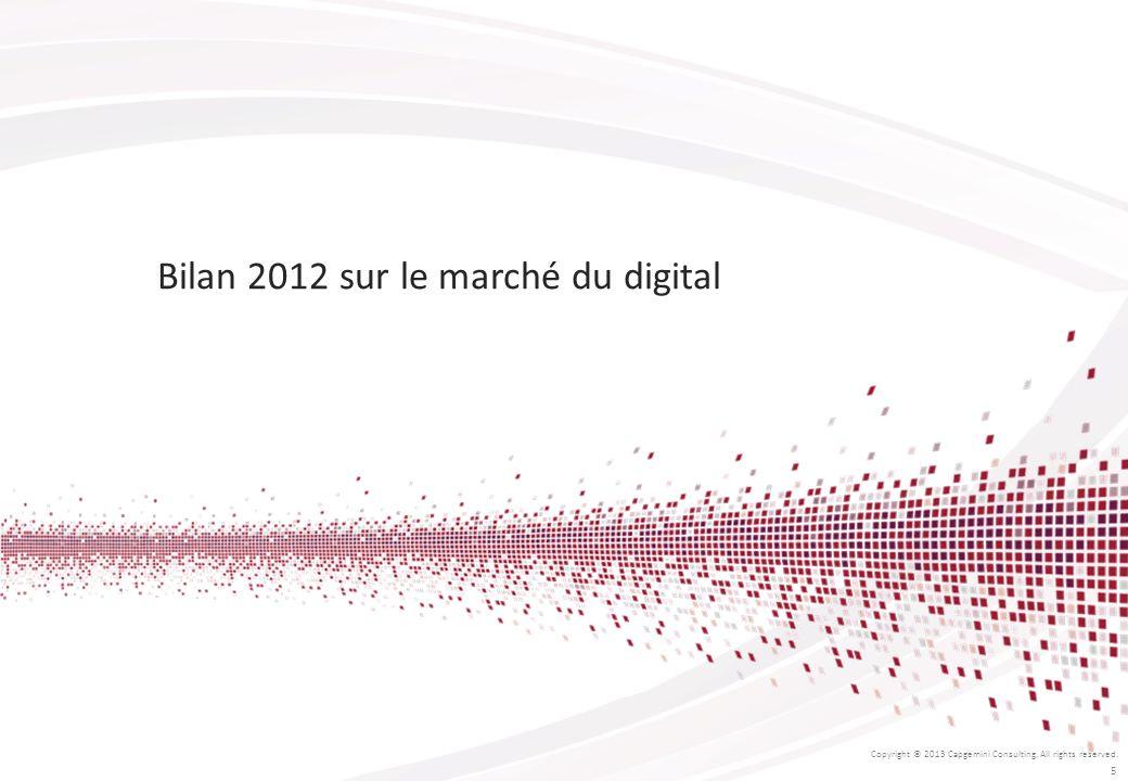 Bilan 2012 sur le marché du digital Copyright © 2013 Capgemini Consulting. All rights reserved. 5