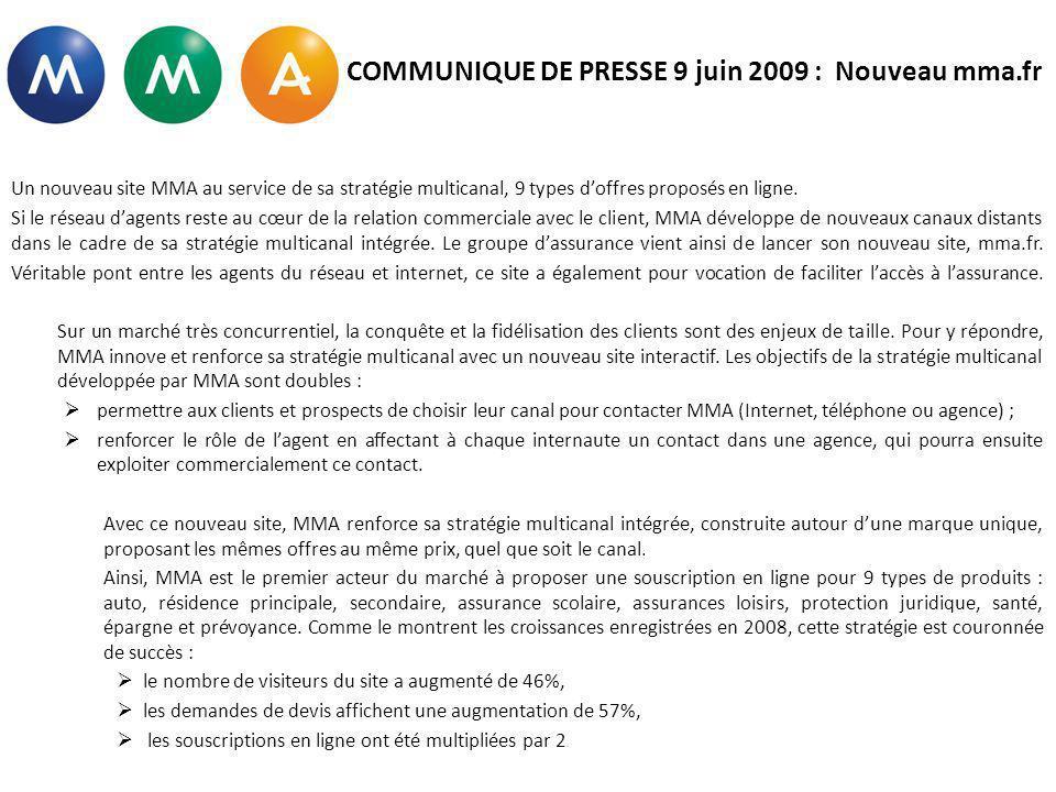 COMMUNIQUE DE PRESSE 9 juin 2009 : Nouveau mma.fr Un nouveau site MMA au service de sa stratégie multicanal, 9 types doffres proposés en ligne. Si le