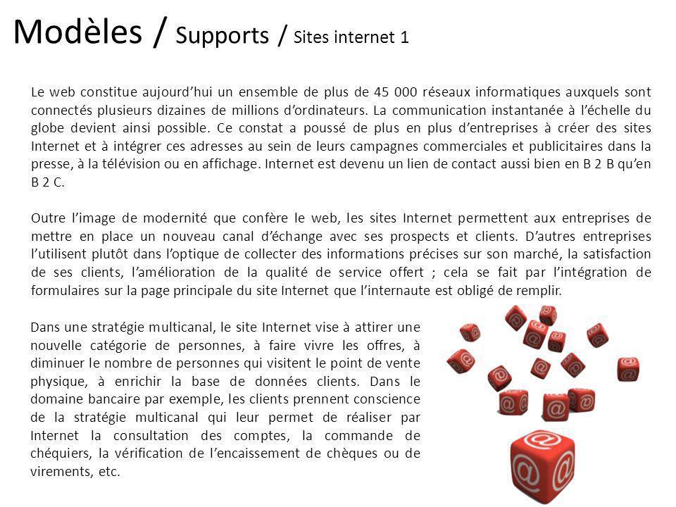 Modèles / Supports / Sites internet 1 Le web constitue aujourdhui un ensemble de plus de 45 000 réseaux informatiques auxquels sont connectés plusieur