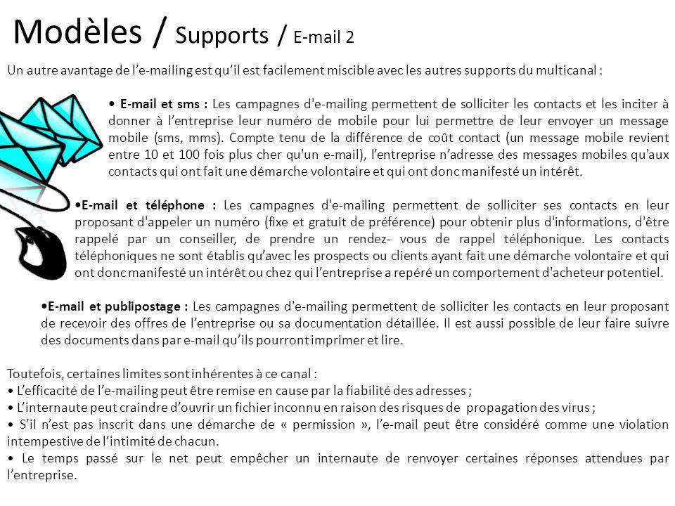Modèles / Supports / E-mail 2 Un autre avantage de le-mailing est quil est facilement miscible avec les autres supports du multicanal : E-mail et sms