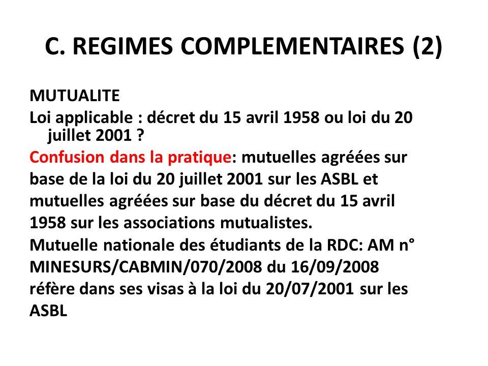 C. REGIMES COMPLEMENTAIRES (2) MUTUALITE Loi applicable : décret du 15 avril 1958 ou loi du 20 juillet 2001 ? Confusion dans la pratique: mutuelles ag