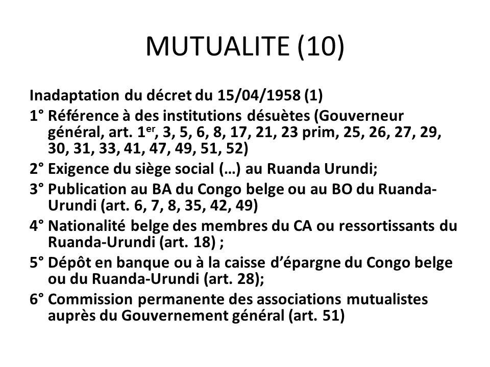 MUTUALITE (10) Inadaptation du décret du 15/04/1958 (1) 1° Référence à des institutions désuètes (Gouverneur général, art. 1 er, 3, 5, 6, 8, 17, 21, 2