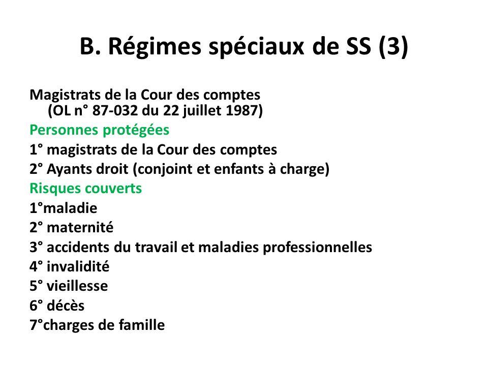 B. Régimes spéciaux de SS (3) Magistrats de la Cour des comptes (OL n° 87-032 du 22 juillet 1987) Personnes protégées 1° magistrats de la Cour des com