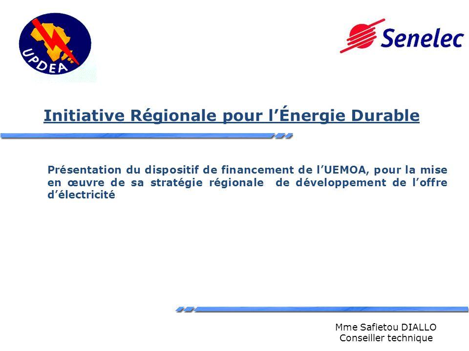 Initiative Régionale pour lÉnergie Durable Présentation du dispositif de financement de lUEMOA, pour la mise en œuvre de sa stratégie régionale de dév