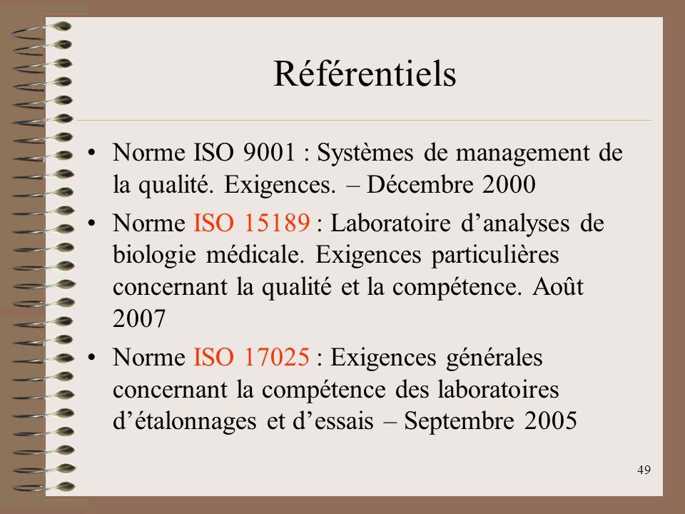 49 Référentiels Norme ISO 9001 : Systèmes de management de la qualité.