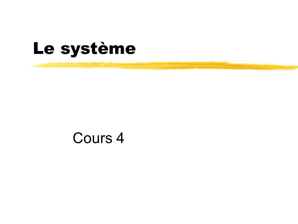 Cours 4 Le système
