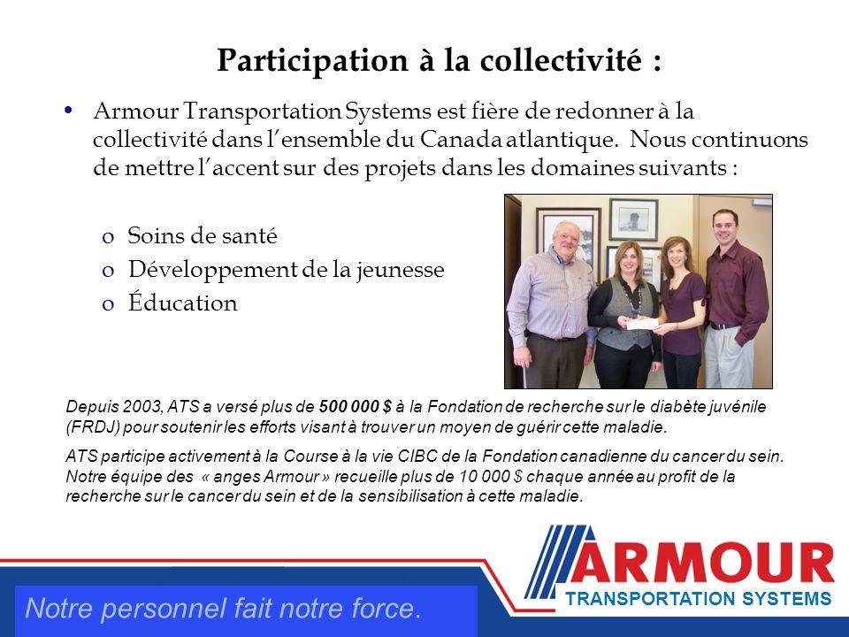 Participation à la collectivité : Armour Transportation Systems est fière de redonner à la collectivité dans lensemble du Canada atlantique.