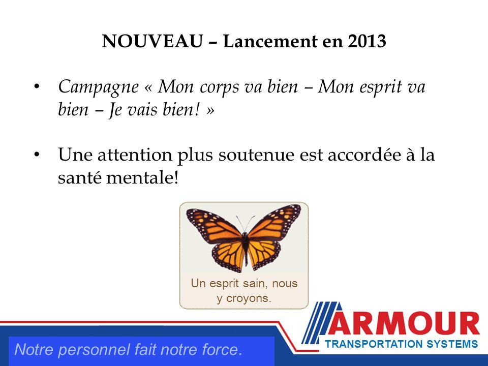 NOUVEAU – Lancement en 2013 Campagne « Mon corps va bien – Mon esprit va bien – Je vais bien.