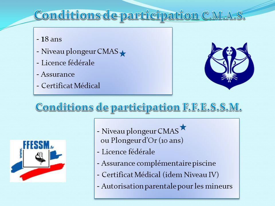 - 1 8 ans - Niveau plongeur CMAS - Licence fédérale - Assurance - Certificat Médical - 1 8 ans - Niveau plongeur CMAS - Licence fédérale - Assurance -