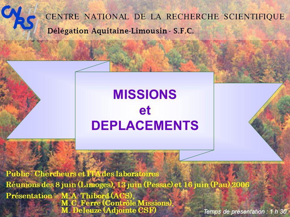 2 Guide des missions : ACP Ce diaporama est une synthèse du guide des missions mis en ligne sur le site web de lAgence Comptable Principale du CNRS http://www.sg.cnrs.fr/bpc/pratique/FI/form_ftr_fi.htm Deux versions (une détaillée et une allégée) sont disponibles sur ce même lien.