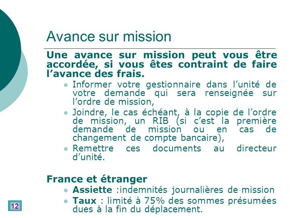 12 Avance sur mission Une avance sur mission peut vous être accordée, si vous êtes contraint de faire lavance des frais.