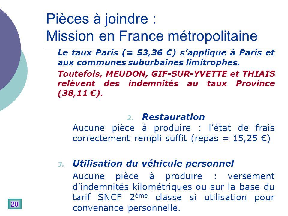 20 Pièces à joindre : Mission en France métropolitaine Le taux Paris (= 53,36 ) sapplique à Paris et aux communes suburbaines limitrophes.