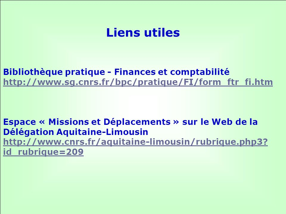 42 Guide des missions : ACP Liens utiles Bibliothèque pratique - Finances et comptabilité http://www.sg.cnrs.fr/bpc/pratique/FI/form_ftr_fi.htm http://www.sg.cnrs.fr/bpc/pratique/FI/form_ftr_fi.htm Espace « Missions et Déplacements » sur le Web de la Délégation Aquitaine-Limousin http://www.cnrs.fr/aquitaine-limousin/rubrique.php3.