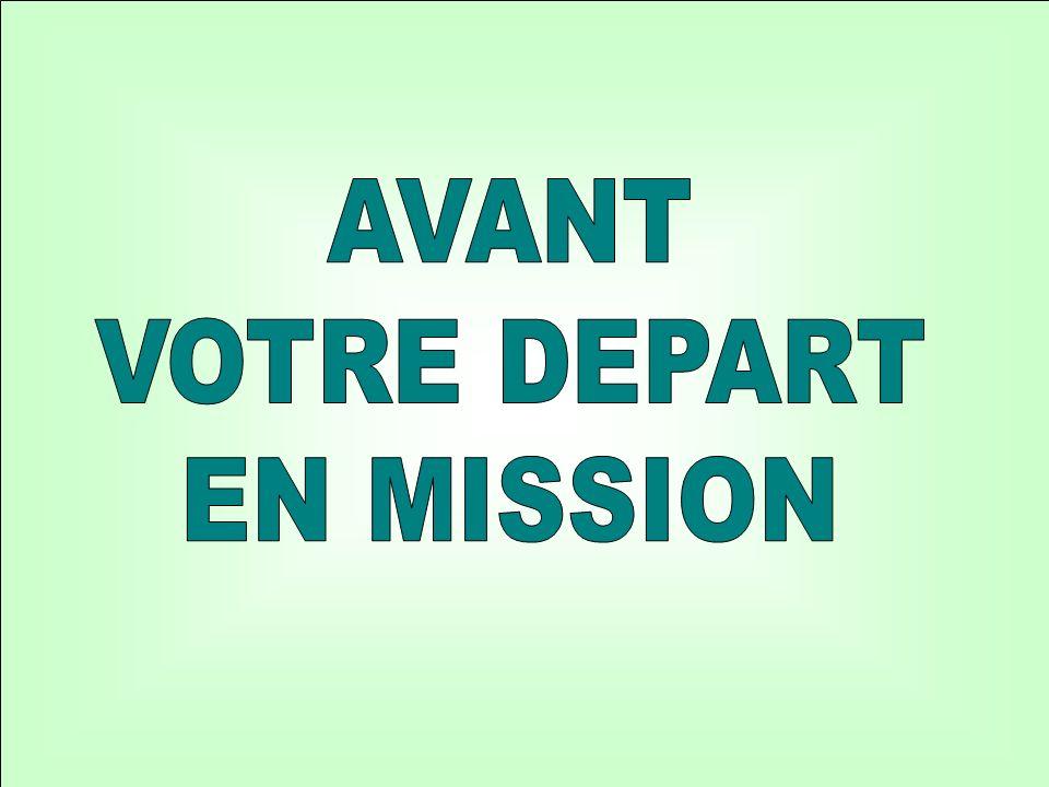 7 Il est nécessaire de : Remplir une demande dordre de mission.