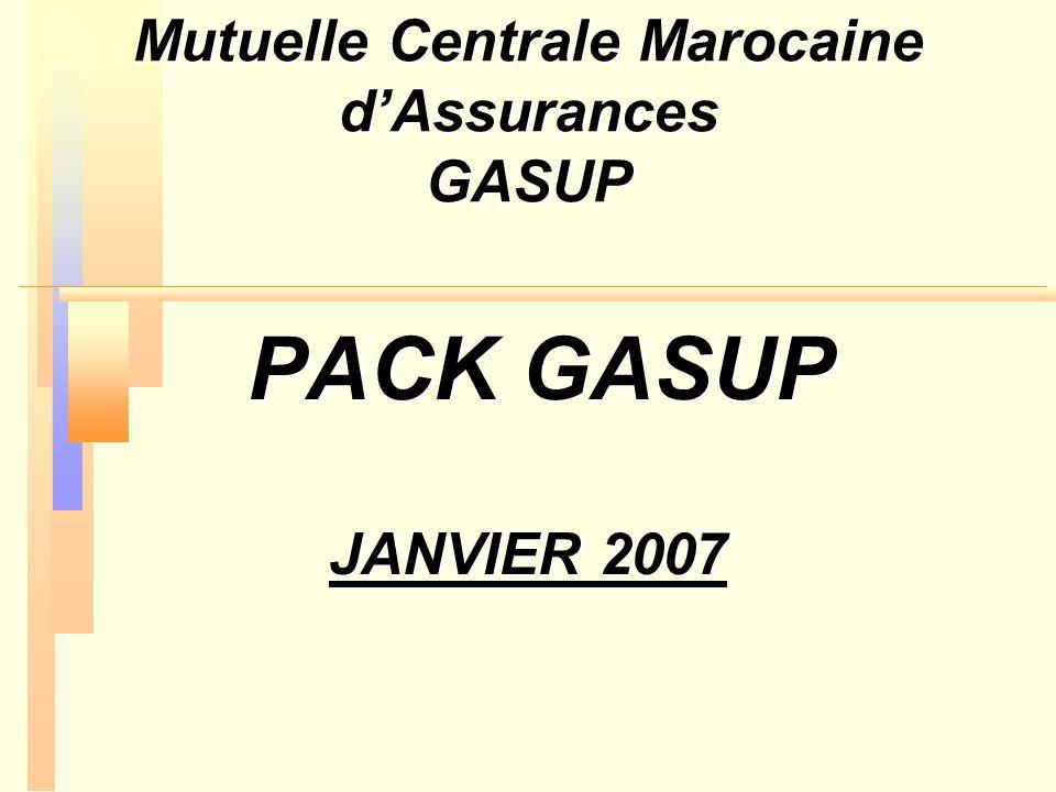 Mutuelle Centrale Marocaine dAssurances GASUP PACK GASUP PACK GASUP JANVIER 2007